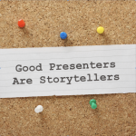 Good Presenters Are Storytellers