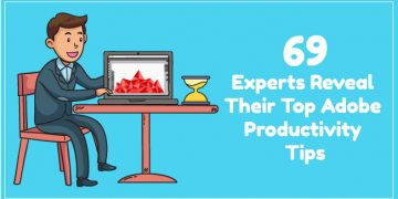 Adobe Productivity – 69 Experts Reveal Their Top Tips